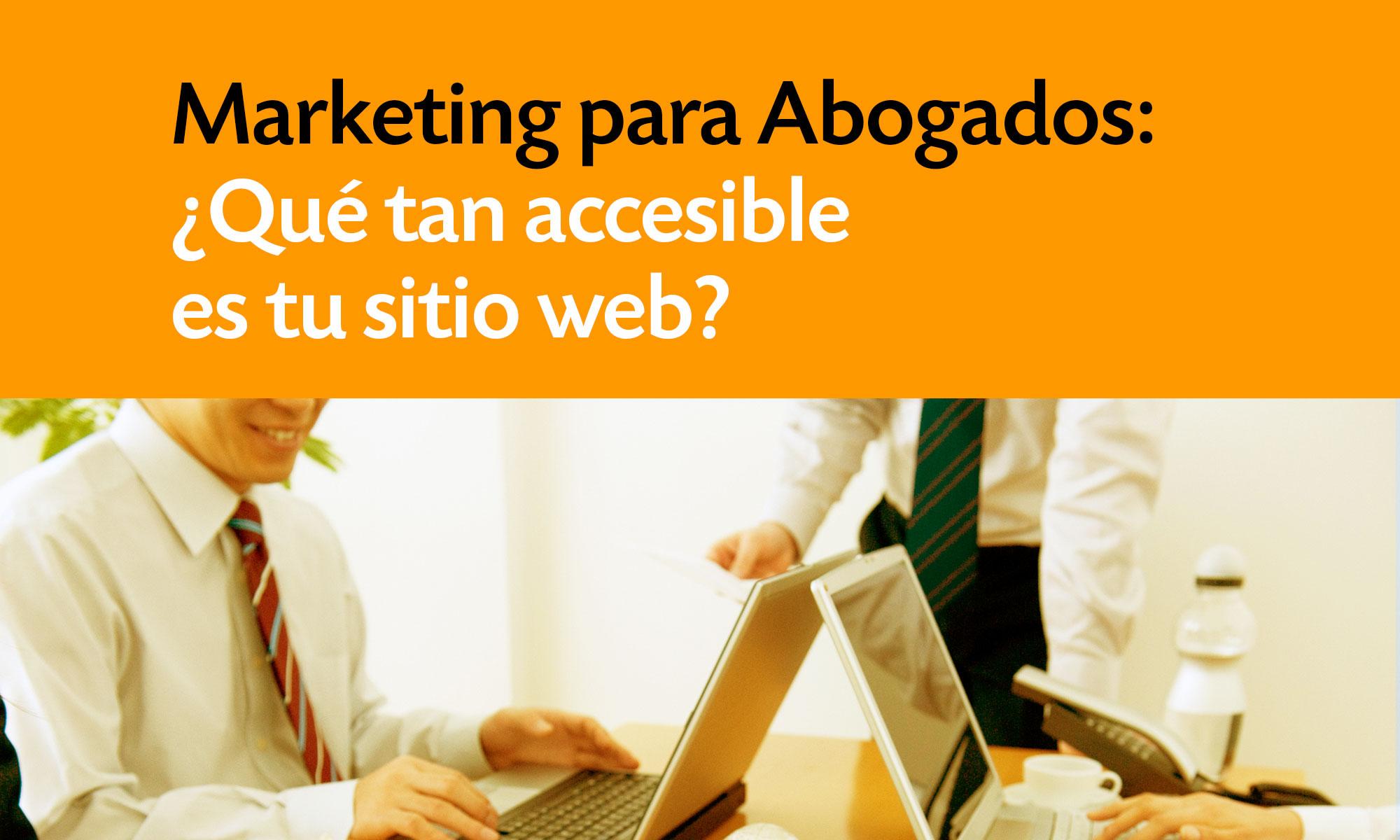 Marketing Para Abogados Qu Tan Accesible Es Tu Sitio